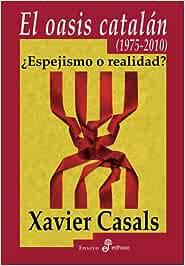 El oasis catal n (Ensayo histórico): Amazon.es: Casals, Xavier: Libros