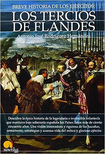 Breve historia de los ejércitos: los tercios de Flandes: Amazon.es ...