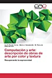 img - for Computaci n y arte: descripci n de obras de arte por color y textura (Spanish Edition) book / textbook / text book