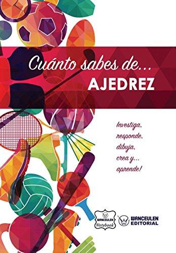 Cuanto sabes de... Ajedrez (Spanish Edition) [Wanceulen Notebook] (Tapa Blanda)