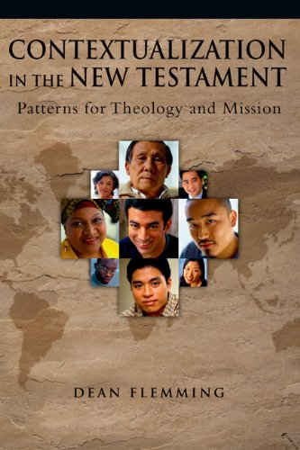 Contextualization in the New Testament: Patterns for Theology and Mission by InterVarsity Press