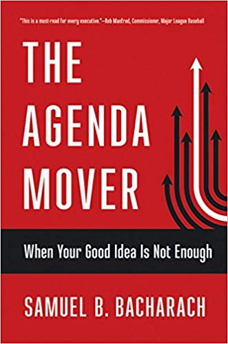 The Agenda Mover: When Your Good Idea Is Not Enough (The ...