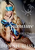 A Submissive for Christmas (Sizzling Shorts, #12) (Holiday Doms Book 3)