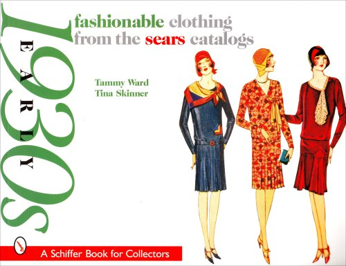 Fashionable Clothing from the Sears Catalogs: Early 1930s (Schiffer Book for Collectors)