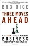 Three Moves Ahead, Bob Rice, 0470178213
