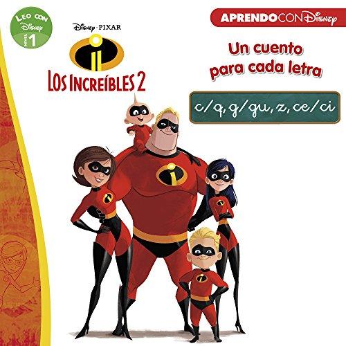 Los Increíbles 2. Un cuento para cada letra: c/q, g/gu, z, ce/ci (Leo con Disney Nivel 1)