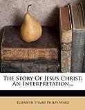 The Story of Jesus Christ, , 1276781962