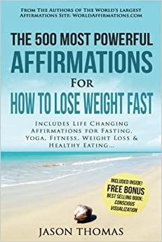 Affirmation the 500 most powerful affirmations for how to lose also available in audiobook ebook format altavistaventures Gallery