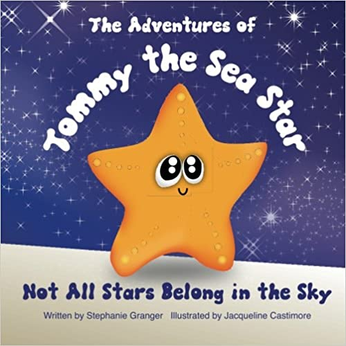 Not All Stars Belong In The Sky: The Adventures of Tommy the Sea Star