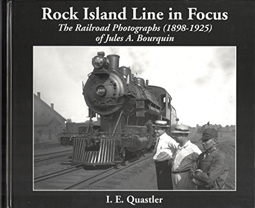 Railroad Island Rock (Rock Island Line in Focus: The Railroad Photographs (1898-1925) of Jules A. Bourquin [Paperback])