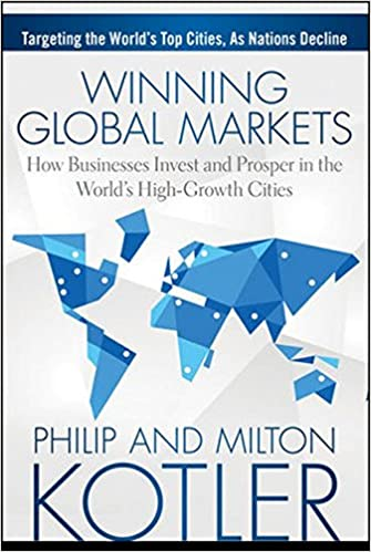 Winning global markets how businesses invest and prosper in the winning global markets how businesses invest and prosper in the worlds high growth cities philip kotler milton kotler 9781118893814 amazon books fandeluxe Choice Image