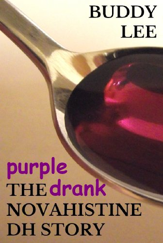 Purple Drank The Novahistine Dh Story Or How To Get High On