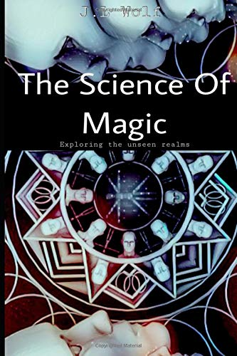 The Science of Magic: Exploring the unseen realms PDF