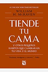Tiende tu cama / Make your bed: Y otros pequeños hábitos que cambiarán tu vida y el mundo / And Little Things That Can Change Your Life and Maybe the World Paperback