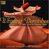 Music of the Whirling Dervishes: 800 Years of Mevlana Rumi