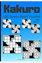"""Kakuro Easy Volume 1: Kakuro (also known as """"Cross Sums"""") for beginners, 100 stress relief puzzles, 7x10in book One puzzle per page. This book is a ... those that want to learn how to play Kakuro. Paperback"""