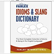The Farlex Idioms and Slang Dictionary: The Most Complete Collection of  Idioms and Slang in the English Language