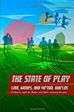 The State of Play : Law, Games, and Virtual Worlds, , 081479971X