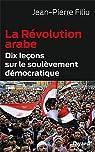 La Révolution arabe: Dix leçons sur le soulèvement démocratique par Filiu