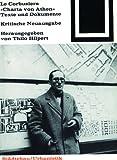 Le Corbusiers Charta Von Athen : Texte und Dokumente, , 3764363630
