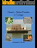 Hawai'i - Stolen Paradise: A Travelogue