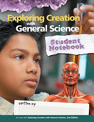 Exploring Creation with General Science, Student Notebook