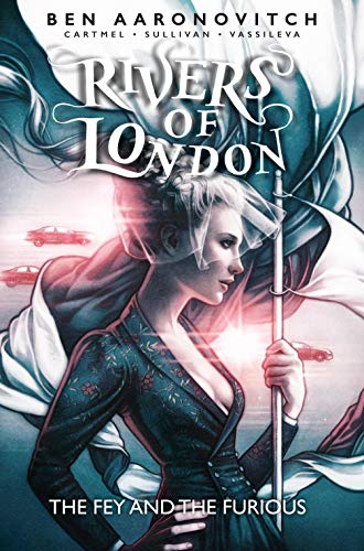 Rivers of London: The Fey and The Furious #1 (River London)
