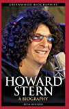 Howard Stern: A Biography (Greenwood Biographies)