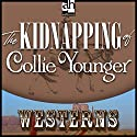 The Kidnapping of Collie Younger Audiobook by Zane Grey Narrated by Christopher Graybill