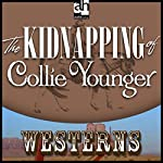 The Kidnapping of Collie Younger | Zane Grey