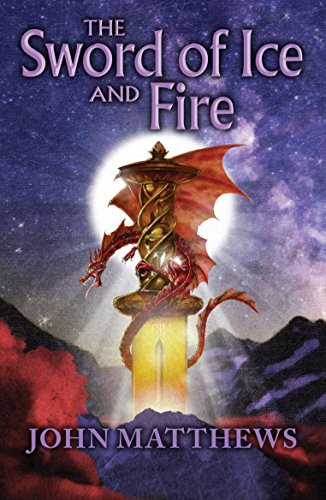 The Sword of Ice and Fire (Red Dragon Rising Book 1) (Sir Gawain And The Green Knight Part 1)