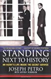 img - for Standing Next to History: An Agent's Life Inside the Secret Service book / textbook / text book