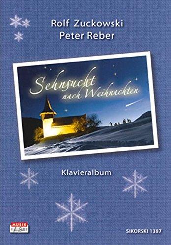 Sehnsucht nach Weihnachten: Album für Gesang und Klavier zur gleichnamigen CD