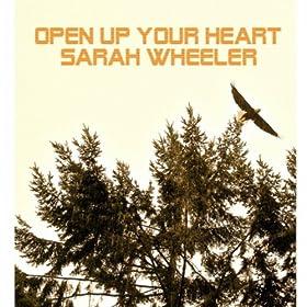 open up your heart sarah wheeler mp3 downloads. Black Bedroom Furniture Sets. Home Design Ideas