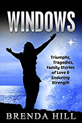 Windows: Short Stories of Family Love, Pain, and Enduring Strength
