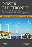 Power Electronics for Renewable Energy Systems, Transportation and Industrial Applications (Wiley - IEEE)