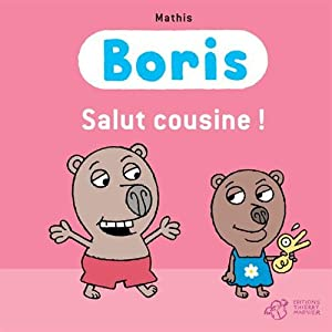 """Afficher """"Boris<br /> Salut cousine !"""""""