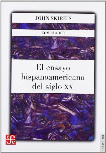 El ensayo hispanoamericano del siglo XX (Tierra Firme) (Spanish Edition)