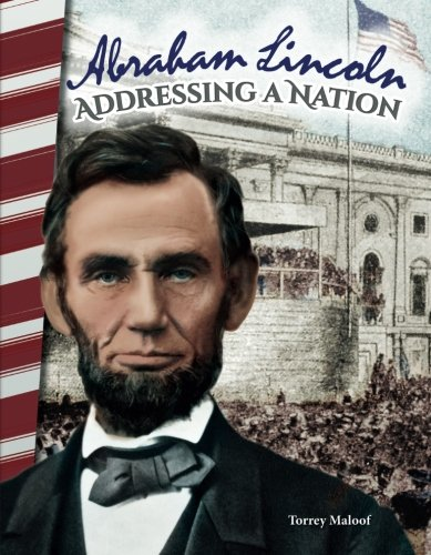 Abraham Lincoln: Addressing a Nation - Social Studies Book for Kids - Great for School Projects and Book Reports (Primary Source Readers) ()