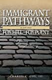img - for Immigrant Pathways in and near Fox Hill - Fox Point: A Journey through History book / textbook / text book