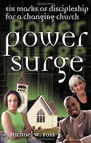 Power Surge: Six Marks of Discipleship for a Changing Church by Michael W. Foss (2000-07-01)