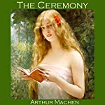 The Ceremony | Arthur Machen