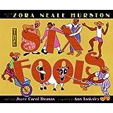 The Six Fools by Hurston, Zora Neale, Thomas, Joyce Carol (2005) Hardcover
