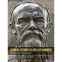 Clinical Lessons on Life and Madness: Dostoevsky's Characters