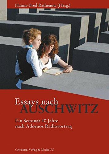 Essays nach Auschwitz: Ein Seminar 40 Jahre nach Adornos Radiovortrag. Norbert H. Weber zum 65. Geburtstag (Reihe Geschichtswissenschaft, Band 52)