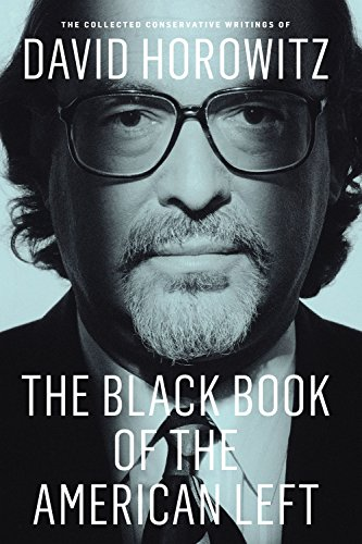 Image of The Black Book of the American Left: The Collected Conservative Writings of David Horowitz