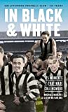 img - for In Black & White: 125 Moments That Made Collingwood book / textbook / text book