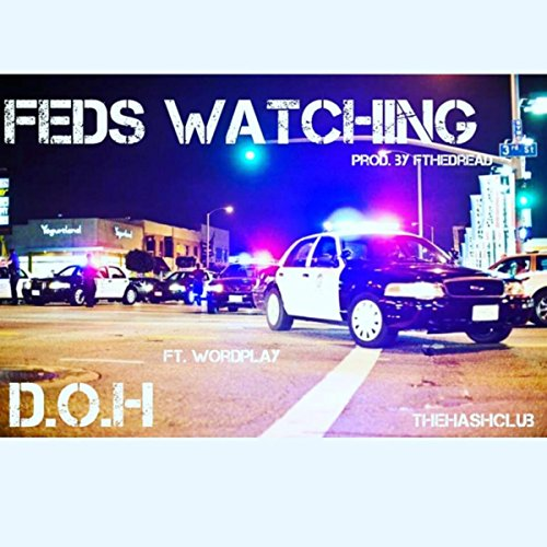 Feds Watching [Explicit]