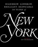 #6: Highbrow, Lowbrow, Brilliant, Despicable: Fifty Years of New York Magazine