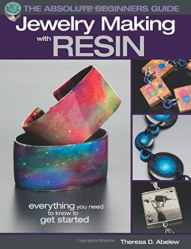 The Absolute Beginners Guide: Jewelry Making with Resin - Resin Book
